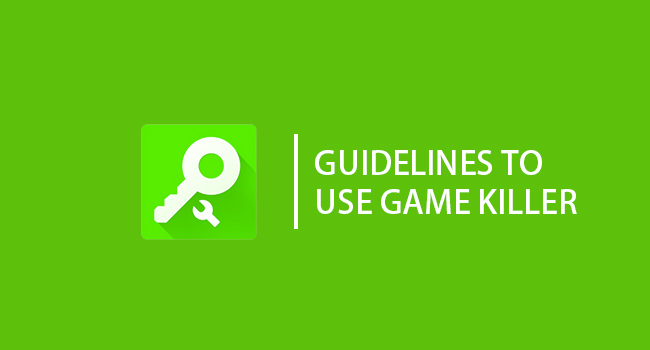 Guidelines-to-Use-Game-Killer