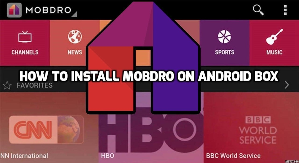 How to Install Mobdro App on Android TV Box?