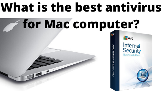 What_is_the_best_antivirus_for_Mac_computer_