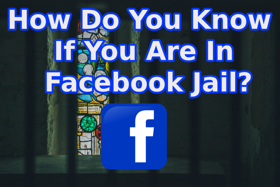 How Do You Know If You Are In Facebook Jail