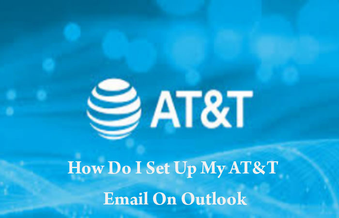 How_Do_I_Set_Up_My_AT_T_Email_On_Outlook