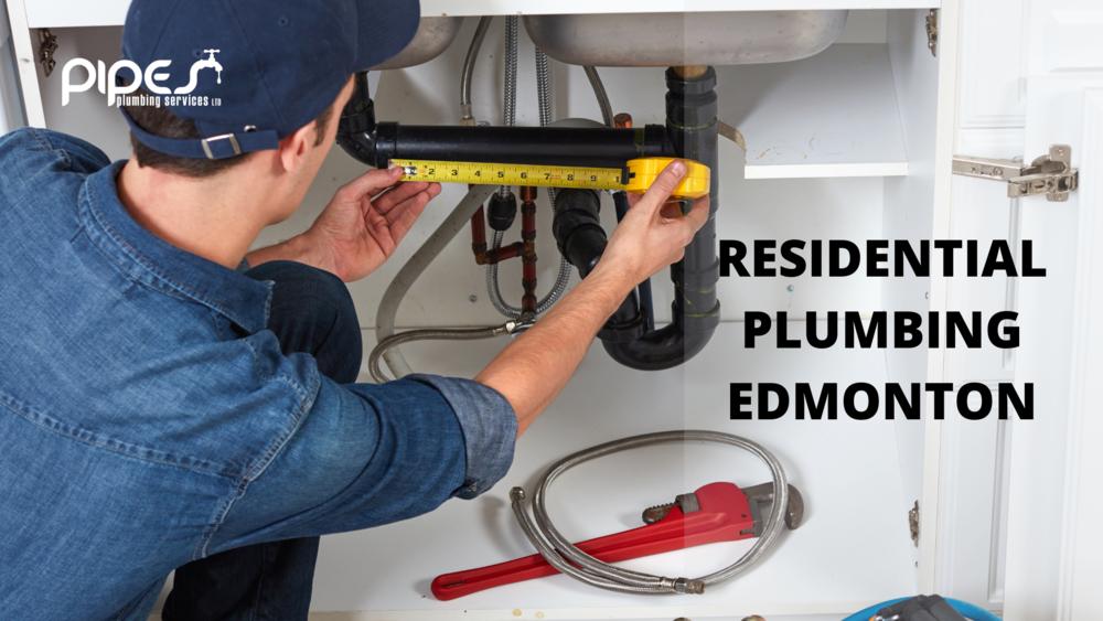 Methodologies Used by Residential Plumbing Edmonton