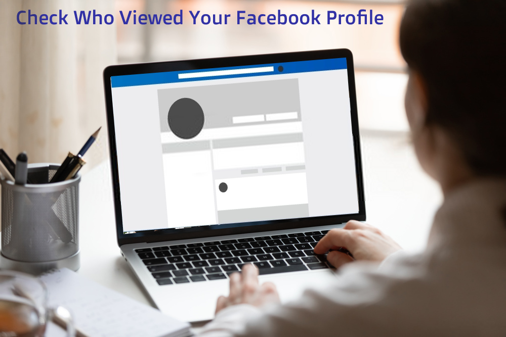 Check_Who_Viewed_Your_Facebook_Profile